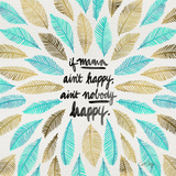 If Mama Aint Happy - Turquoise and Gold – Coquillette