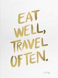 Eat Well Travel Often - Gold Ink