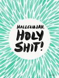 Mint Hallelujah Holy Shit Reproduction d'art par Cat Coquillette