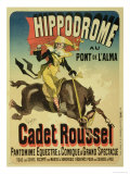 Reproduction of a Poster Advertising Cadet Roussel  an Equestrian Spectacle at the Hippodrome  1882