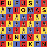 Rufus Thomas - Funky Chicken