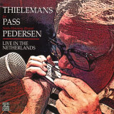 Toots Thielemans  Joe Pass  Niels-Henning Orsted Pedersen - Live in the Netherlands