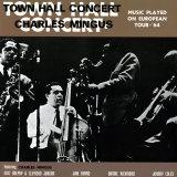Charles Mingus - Town Hall Concert  1964  Vol 1