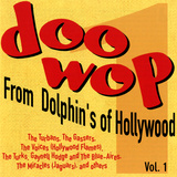 Doo-Wop from Dolphin's of Hollywood  Vol1