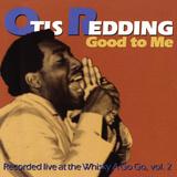 Otis Redding - Good to Me