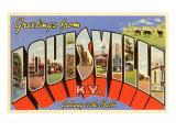 Greetings from Louisville  Kentucky
