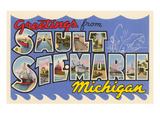 Greetings from Sault Ste Marie  Michigan