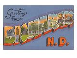 Greetings from Bismarck  North Dakota