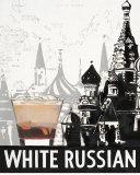 White Russian Destination