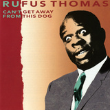 Rufus Thomas  Can't Get Away From This Dog