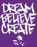 Dream  Believe  Create