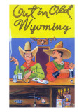 Wyoming - Out in Old Wyoming; Cowboys at a Bar
