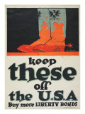 """""""Keep These Off the USA: Buy More Liberty Bonds""""  1918"""