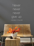 Never Give Up - Winston Churchill - Grey