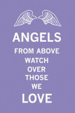 Angels From Above Watch Over Those We Love
