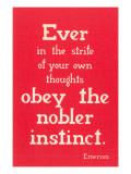 Obey the Nobler Instinct  Emerson