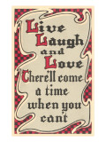 Live  Laugh and Love