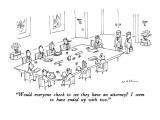 """""""Would everyone check to see they have an attorney I seem to have ended u…"""" - New Yorker Cartoon"""