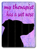 My Therapist has a wet nose
