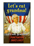 Let's Eat Grandma! Punctuation Saves Lives!