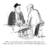 """""""OK  so you're forty  you've lived half your life Look at the bright si…"""" - New Yorker Cartoon"""