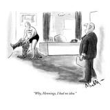 """""""Why  Hennings  I had no idea"""" - New Yorker Cartoon"""