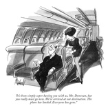 """""""It's been simply super having you with us  Mr Donovan  but you really mu…"""" - New Yorker Cartoon"""