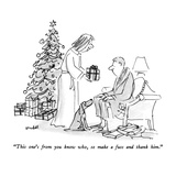 """This one's from you know who  so make a fuss and thank him"" - New Yorker Cartoon"