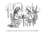 """A village did raise him  But  of course  it was Greenwich Village"" - New Yorker Cartoon"