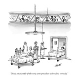 """Next  an example of the very same procedure when done correctly"" - New Yorker Cartoon"