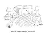 """I dreamed that I stopped doing your laundry"" - New Yorker Cartoon"