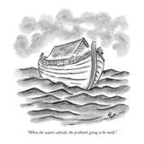 """When the waters subside  the problem's going to be mold"" - New Yorker Cartoon"
