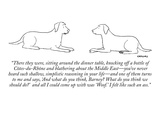 """""""There they were  sitting around the dinner table  knocking off a bottle o…"""" - New Yorker Cartoon"""