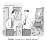 """You have to know how to work the machine"" - New Yorker Cartoon"