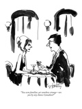 """You seem familiar  yet somehow strange—are you  by any chance Canadian"" - New Yorker Cartoon"
