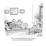 """""""Give a man a fish  he'll eat for a day  Teach a man to sue  and he'll ea…"""" - New Yorker Cartoon"""