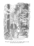 """It's good to know about trees  Just remember nobody ever made any big mo…"" - New Yorker Cartoon"