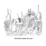 """Scorned woman  for you"" - Cartoon"