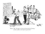 """""""Please  Mrs Enright  if I let you pinch-hit for Tommy  all the mothers w…"""" - New Yorker Cartoon"""