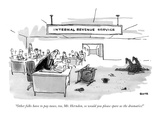 """""""Other folks have to pay taxes  too  Mr Herndon  so would you please spar…"""" - New Yorker Cartoon"""