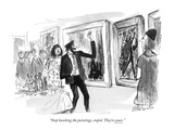 """""""Stop knocking the paintings  stupid They're yours"""" - New Yorker Cartoon"""