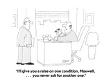 """I'll give you a raise on one condition  Maxwell       you never ask fo…"" - Cartoon"