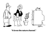 """It loves the nature channel"" - Cartoon"