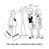 """He wears lifts—pretend you don't notice"" - Cartoon"