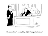 """Of course I can't do anything right I'm a perfectionist"" - Cartoon"