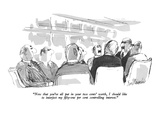 """""""Now that you've all put in your two cents' worth  I should like to interj…"""" - New Yorker Cartoon"""