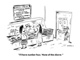 """""""I'll have number four  'None of the Above'"""" - Cartoon"""