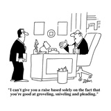 """""""I can't give you a raise based solely on the fact that you're good at gro…"""" - Cartoon"""