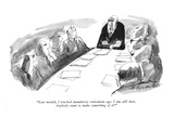"""Last month  I reached mandatory retirement age I am still here Anybody …"" - New Yorker Cartoon"