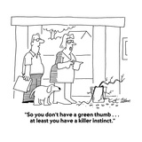 """""""So you don't have a green thumb    at least you have a killer instinct…"""" - Cartoon"""